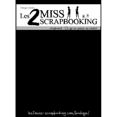 Les 2 Miss scrapbooking - Chipboard «Ce qui se passe au chalet»