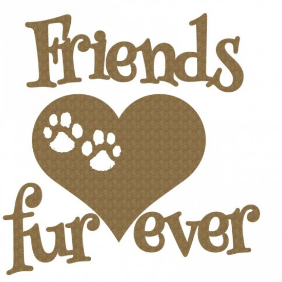 Creative Embellishments - Chipboard «Friend's fur ever»