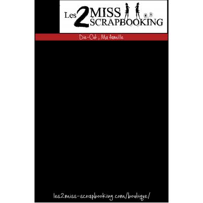 Les 2 Miss scrapbooking - Éphéméra «Kit Ma Famille»