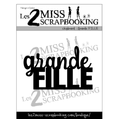 Les 2 Miss scrapbooking - Chipboard «Grande fille»