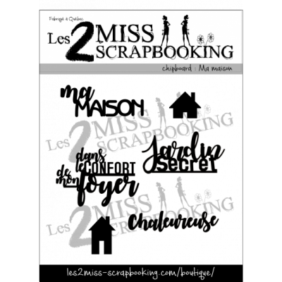 Les 2 Miss scrapbooking - Chipboard «Ma maison»