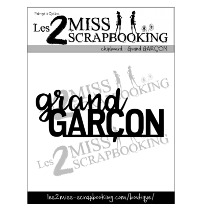 Les 2 Miss scrapbooking - Chipboard «Grand garçon»