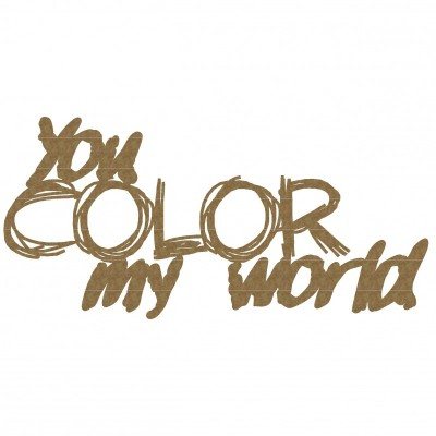 Creative Embellishments - Chipboard  «You color my world»